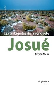 Antoine Nouis - Josué - Les ambiguïtés de la conquête.