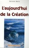 Antoine Nouis - L'aujourd'hui de la création - Lecture actualisée du récit des commencements.