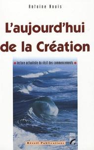 Antoine Nouis - L'aujourd'hui de la création.