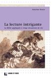 Antoine Nouis - La lecture intrigante - La Bible appliquée à vingt situations de vie.
