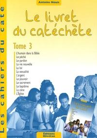 Antoine Nouis - Le livret du catéchète - Tome 3.