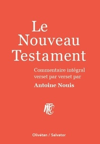 Antoine Nouis - Le Nouveau Testament - Commentaire intégral verset par verset. Coffret en 2 volumes : Les quatre évangiles  ; Actes, épîtres, apocalypse.