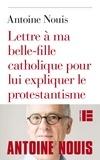 Antoine Nouis - Lettre à ma belle-fille catholique pour lui expliquer le protestantisme.