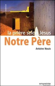 Antoine Nouis - Notre Père - La prière selon Jésus.