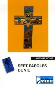 Antoine Nouis - Sept paroles de vie - Carême Protestant 2000 sur France Culture.