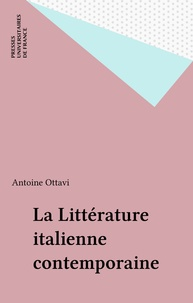 Antoine Ottavi - La Littérature italienne contemporaine.