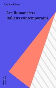 Antoine Ottavi - Les romanciers italiens contemporains.