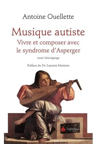 Antoine Ouellette - Musique autiste - Vivre et composer avec le syndrome d'Asperger.