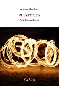 Antoine Ouellette - Pulsations - Petite histoire du beat.