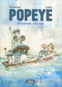 Antoine Ozanam et Marcello Lelis - Popeye - Un homme à la mer.