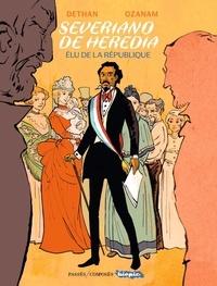 Antoine Ozanam et Isabelle Dethan - Severiano de Heredia - Elu de la République.