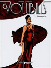 Antoine Ozanam et  Gantelet - Volubilis Tome 1 : Cassandra.