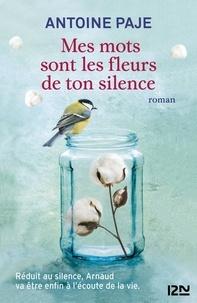 Antoine Paje - Mes mots sont les fleurs de ton silence.