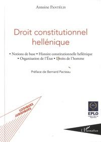 Antoine Pantelis - Droit constitutionnel hellénique - Notions de base, histoire constitutionnelle hellénique, organisation de l'Etat, droits de l'homme.