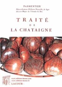 Antoine Parmentier - Traité de la châtaigne.