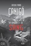 Antoine Parra - Canigó d'amour et de sang - Un thriller au cœur des Pyrénées.