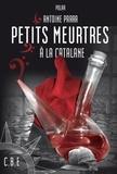 Antoine Parra - Petits meurtres à la Catalane - Enquête en milieu viticole.