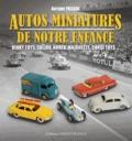 Antoine Pascal - Autos miniatures de notre enfance.