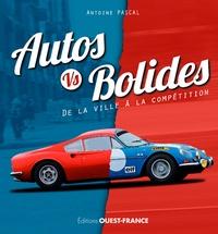 Antoine Pascal - Autos vs Bolides - De la ville à la compétition.