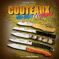 Antoine Pascal - Couteaux de nos régions.
