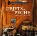 Antoine Pascal et Dominique Pascal - Objets de pêche à collectionner.