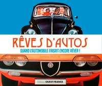 Antoine Pascal - Rêves d'autos - Quand l'automobile faisait encore rêver !.