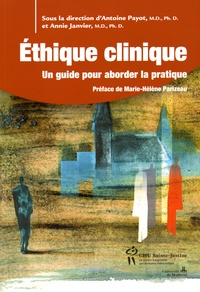 Antoine Payot et Annie Janvier - Ethique clinique - Un guide pour aborder la pratique.