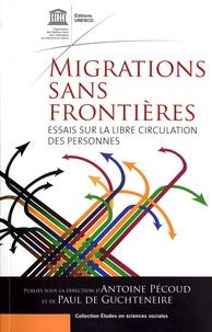 Antoine Pécoud et Paul de Guchteneire - Migrations sans frontières - Essais sur la libre circulation des personnes.