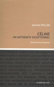 Antoine Peillon - Céline, un antisémite exceptionnel.