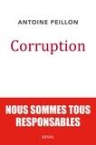 Antoine Peillon - Corruption - Nous sommes tous responsables.