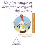 Antoine Pélissolo et Stéphane Roy - Ne plus rougir et accepter le regard des autres.