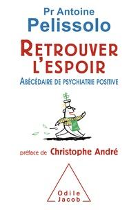 Antoine Pelissolo - Retrouver l'espoir.