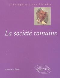 Antoine Pérez - La société romaine.