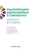 Antoine Périer - Psychothérapies psychanalytiques à l'adolescence - Pratiques et modèles.