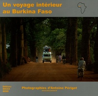 Antoine Périgot - Un voyage intérieur au Burkina Faso.