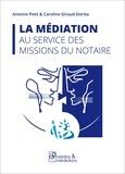 Antoine Petit et Caroline Giraud-Sterba - La médiation au service des missions du notaire.