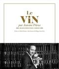 Antoine Pétrus - Le vin d'Antoine Pétrus.