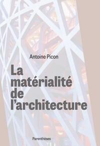 Antoine Picon - La matérialité de l'architecture.
