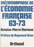 Antoine-Pierre Mariano et Raymond Aron - Métamorphose de l'économie française, 63-73.