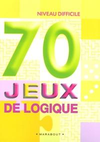 Antoine Pinchot - 70 Jeux de logique - Niveau difficile.