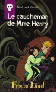 Antoine Pinchot - Week-end d'enfer Tome 3 : Le cauchemar de Mme Henry.