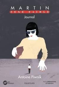 Antoine Piwnik - Martin, sexe faible - Journal.