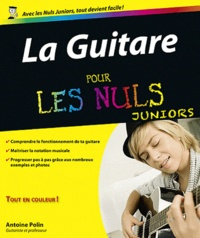 Antoine Polin - La Guitare pour les nuls juniors. 1 CD audio