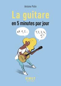 Le petit livre de la guitare en 5 minutes par jour - Antoine Polin |