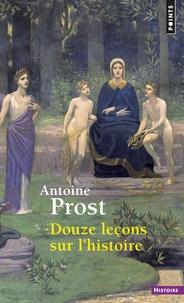 Antoine Prost - Douze leçons sur l'histoire.
