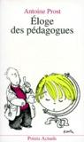 Antoine Prost - Éloge des pédagogues.