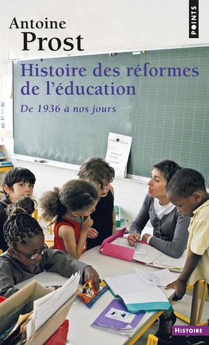 Histoire des réformes de l'éducation. De 1936 à nos jours