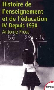 Antoine Prost - Histoire générale de l'enseignement et de l'éducation en France - Tome 4, L'Ecole et la Famille dans une société en mutation (depuis 1930).