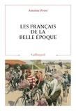 Antoine Prost - Les Français de la Belle Epoque.
