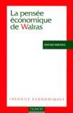 Antoine Rebeyrol - La pensée économique de Walras.